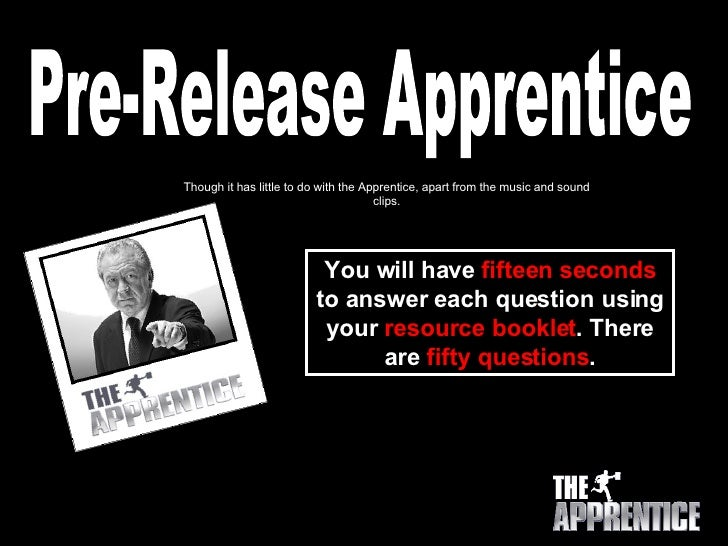 Pre-Release Apprentice You will have  fifteen seconds  to answer each question using your  resource booklet . There are  f...