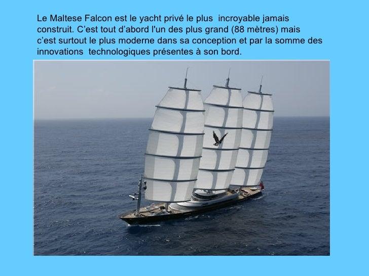 Le Maltese Falcon est le yacht privé le plus  incroyable jamais construit. C'est tout d'abord l'un des plus grand (88 mètr...