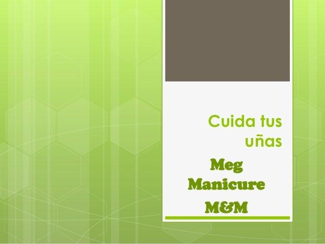 Cuida tusuñasMegManicureM&M