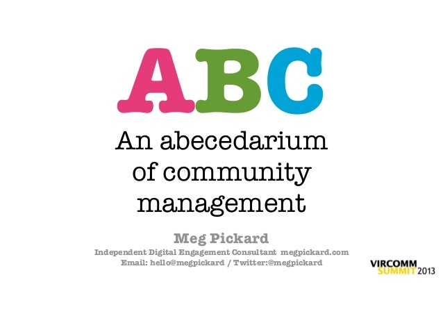 An Abecedarium of Community Management (for VirComm13)