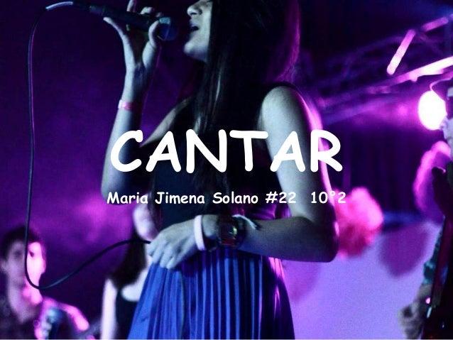 CANTAR Maria Jimena Solano #22 10°2