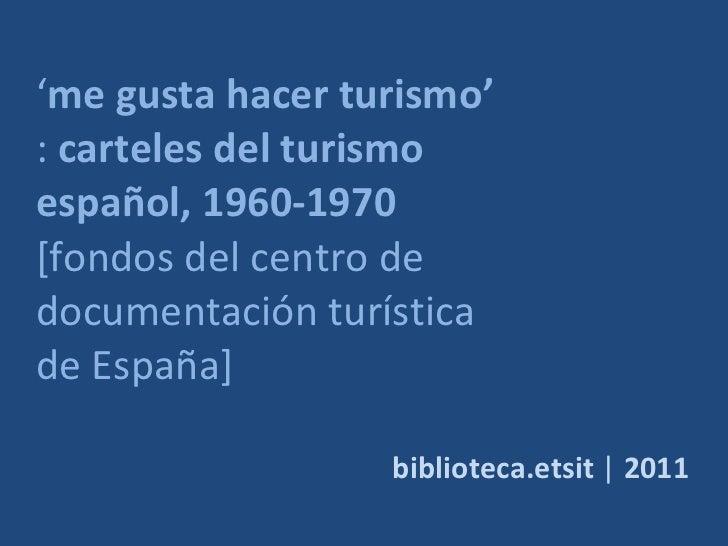 Me gusta hacer turismo  : carteles del turismo español, 1960-1970