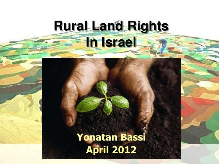 Rural Land Rights    In Israel   Yonatan Bassi    April 2012