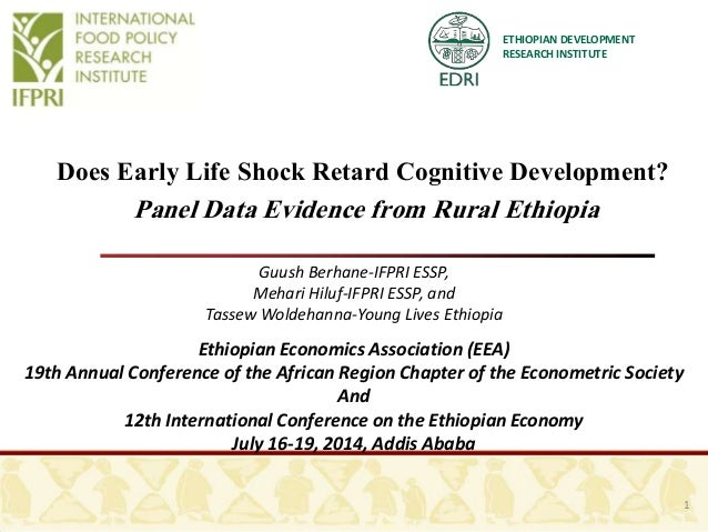 ETHIOPIAN DEVELOPMENT RESEARCH INSTITUTE Does Early Life Shock Retard Cognitive Development? Panel Data Evidence from Rura...