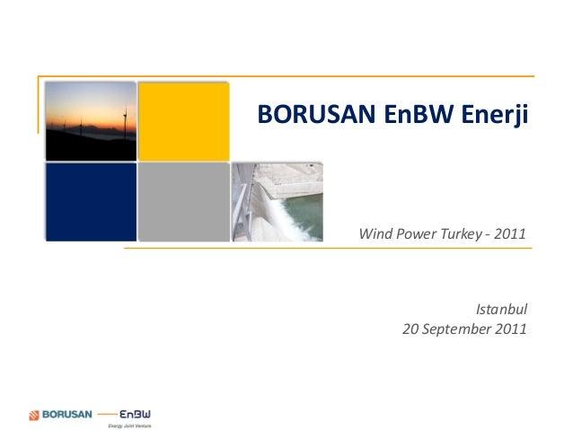 BORUSAN EnBW Enerji       Wind Power Turkey - 2011                       Istanbul             20 September 2011