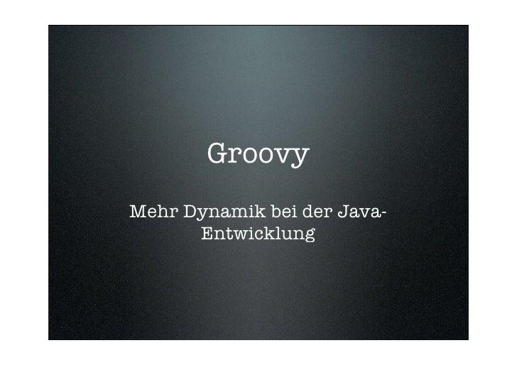 Groovy Mehr Dynamik bei der Java-       Entwicklung