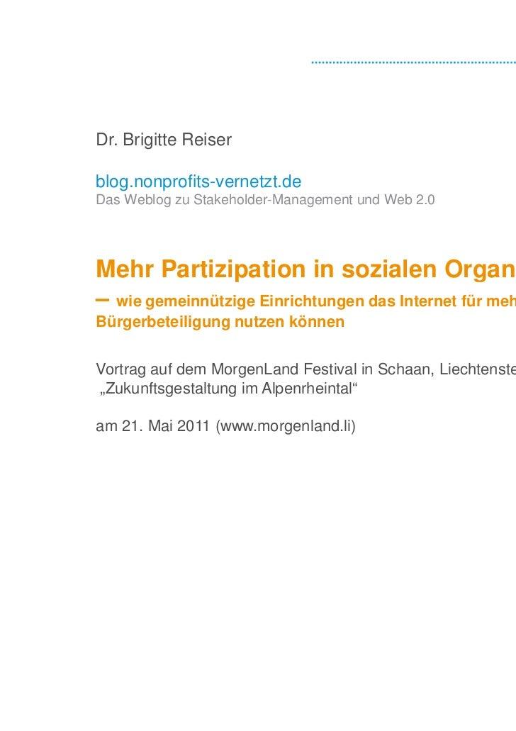 Dr. Brigitte Reiserblog.nonprofits-vernetzt.deDas Weblog zu Stakeholder-Management und Web 2.0Mehr Partizipation in sozial...