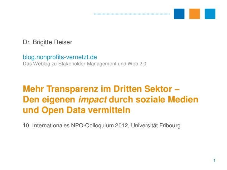 Dr. Brigitte Reiserblog.nonprofits-vernetzt.deDas Weblog zu Stakeholder-Management und Web 2.0Mehr Transparenz im Dritten ...