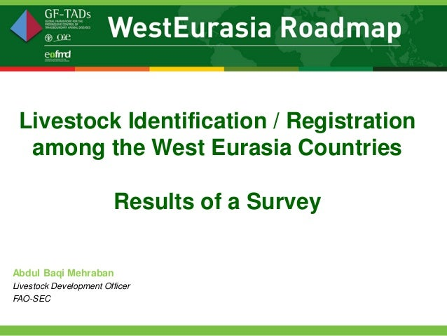 Livestock Identification / Registration  among the West Eurasia Countries                         Results of a SurveyAbdul...