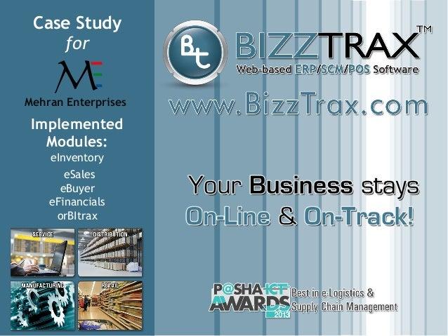 Case Study for Mehran Enterprises Implemented Modules: eInventory eSales eBuyer eFinancials orBItrax