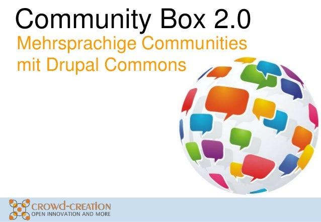 Community Box 2.0Mehrsprachige Communitiesmit Drupal Commons