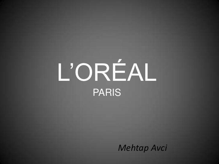 L'ORÉALPARIS<br />MehtapAvci<br />