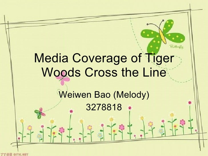 Media Coverage of Tiger Woods Cross the Line Weiwen Bao (Melody) 3278818