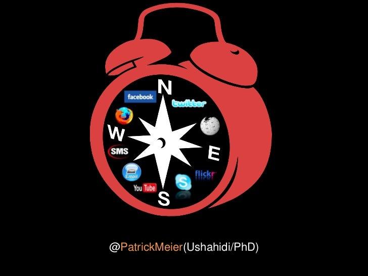 @PatrickMeier(Ushahidi/PhD)