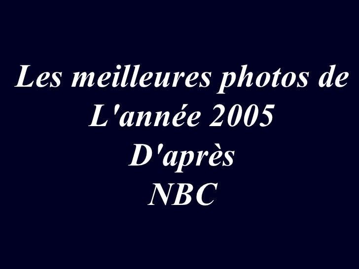 Les meilleures photos de L'année 2005 D'après NBC
