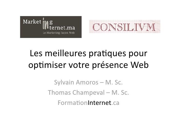 Lesmeilleurespra,quespourop,miservotreprésenceWeb      SylvainAmoros–M.Sc.    ThomasChampeval–M.Sc.     ...