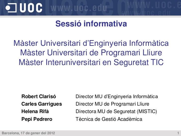 Sessió informativa      Màster Universitari d'Enginyeria Informàtica       Màster Universitari de Programari Lliure       ...