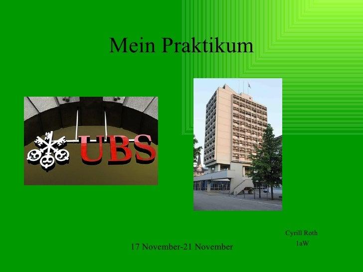 Mein Praktikum Cyrill Roth  1aW 17 November-21 November