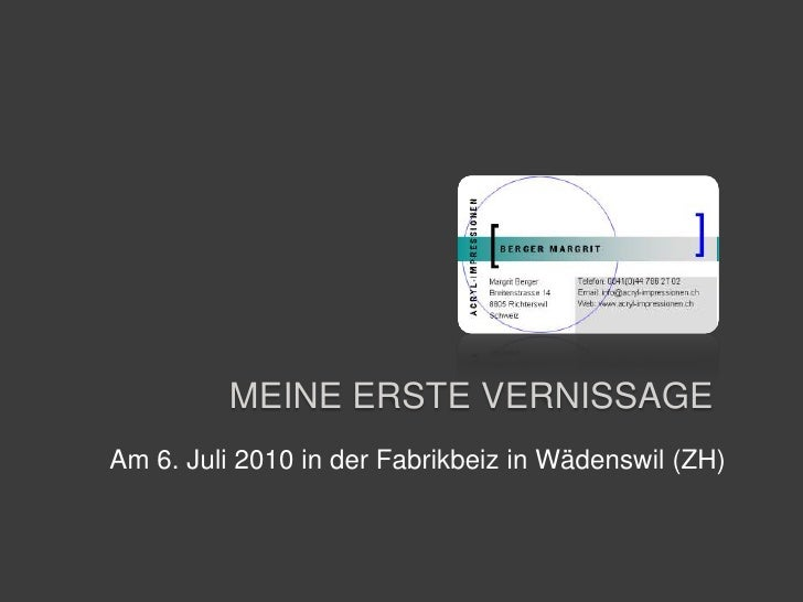 Meine erste Vernissage<br />Am 6. Juli 2010 in der Fabrikbeiz in Wädenswil (ZH)<br />