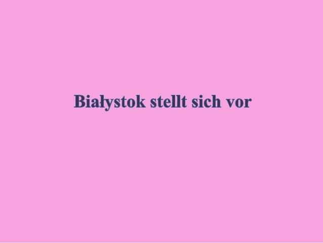 Białystok ist die Hauptstadt der Woiwodschaft Podlachien und liegt im nordsödlichen Polen. Die Einwohnerzahl betrug im Jah...