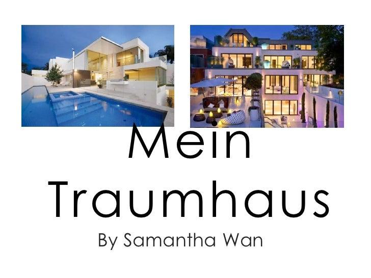 Mein Traumhaus<br />By Samantha Wan<br />
