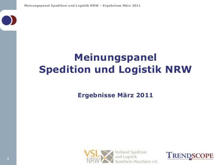 MeinungspanelSpedition und Logistik NRWErgebnisse März 2011<br />1<br />