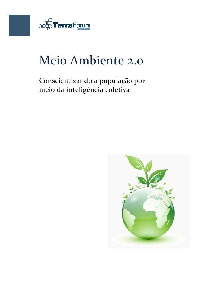 Meio Ambiente 2.0 Conscientizando a população por meio da inteligência coletiva              Agosto de 2008
