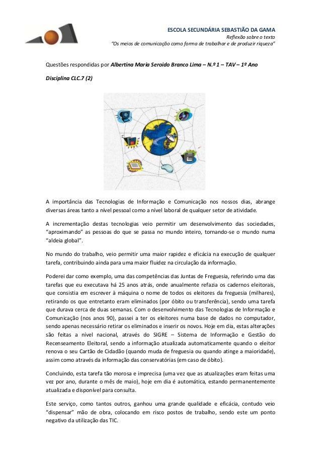 """ESCOLA SECUNDÁRIA SEBASTIÃO DA GAMA Reflexão sobre o texto """"Os meios de comunicação como forma de trabalhar e de produzir ..."""