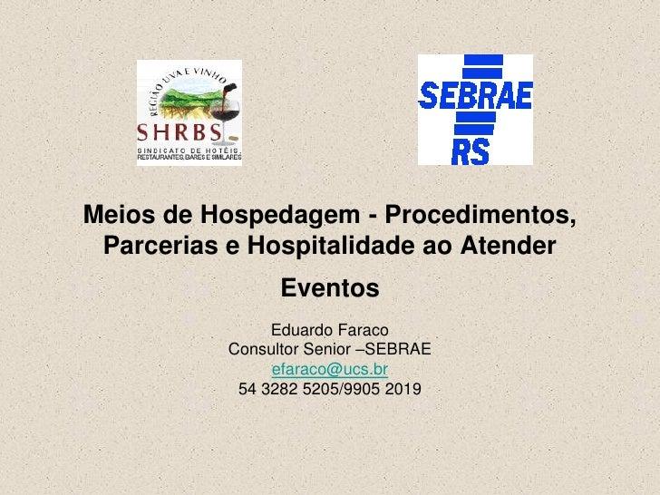 Meios de Hospedagem - Procedimentos, Parcerias e Hospitalidade ao Atender                Eventos               Eduardo Far...
