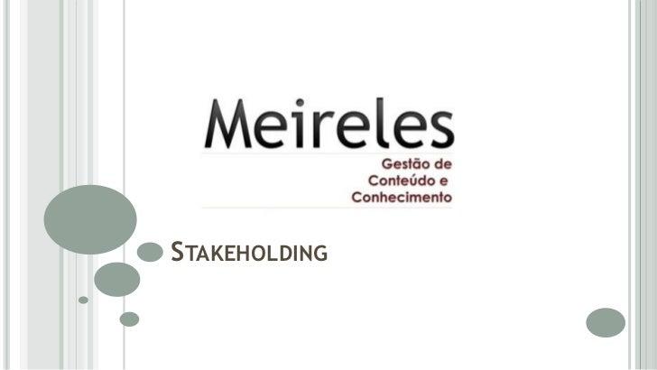 MeirelesGCC - Stakeholding