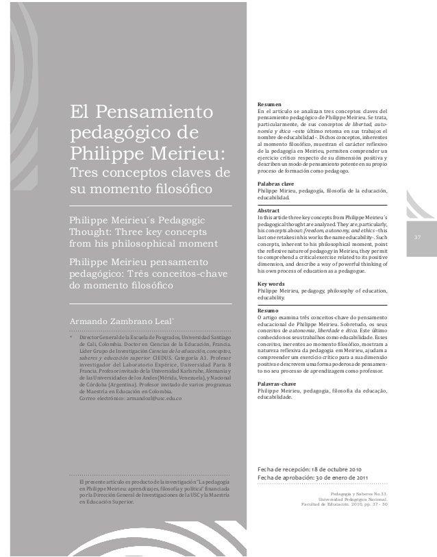 37ResumenEn el artículo se analizan tres conceptos claves delpensamiento pedagógico de Philippe Meirieu. Se trata,particul...