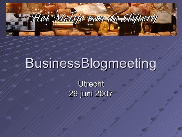 BusinessBlogmeeting Utrecht 29 juni 2007