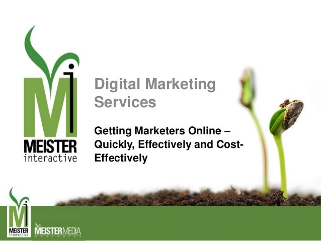 Digital Marketing Services Getting Marketers Online – Quickly, Effectively and Cost- Effectively