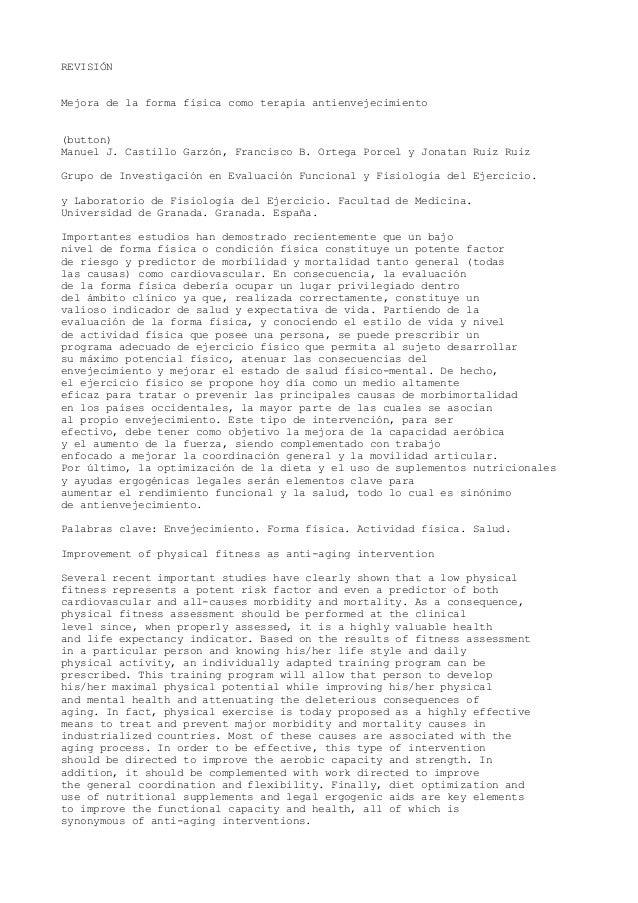 REVISIÓNMejora de la forma física como terapia antienvejecimiento(button)Manuel J. Castillo Garzón, Francisco B. Ortega Po...