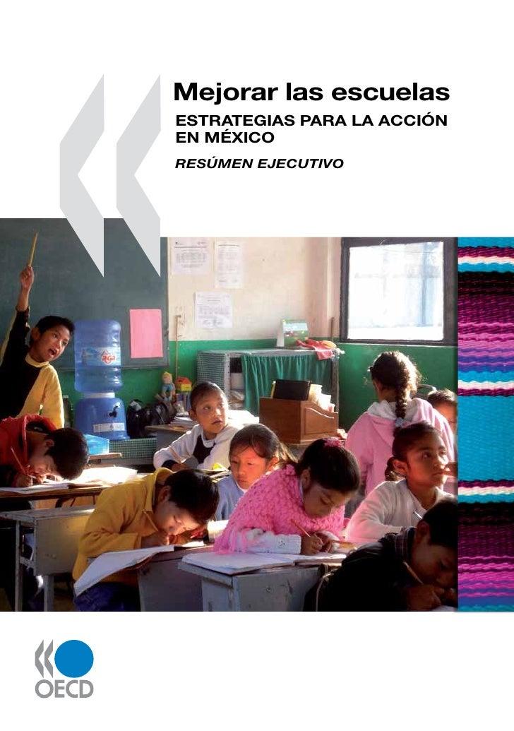 Mejorar las escuelasESTRATEGIAS PARA LA ACCIÓNEN MÉXICORESÚMEN EJECUTIVO