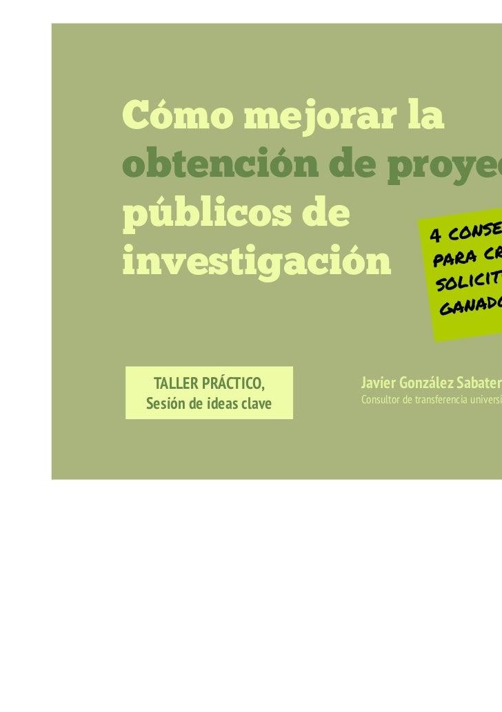 Cómo mejorar la           obtención de proyectos           públicos de           investigación                   TALLER PR...