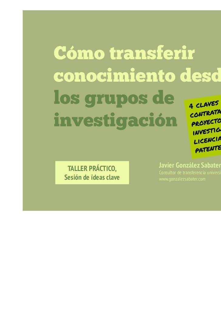 Cómo transferir conocimiento desde los grupos de investigación. Presentación Javier González Sabater