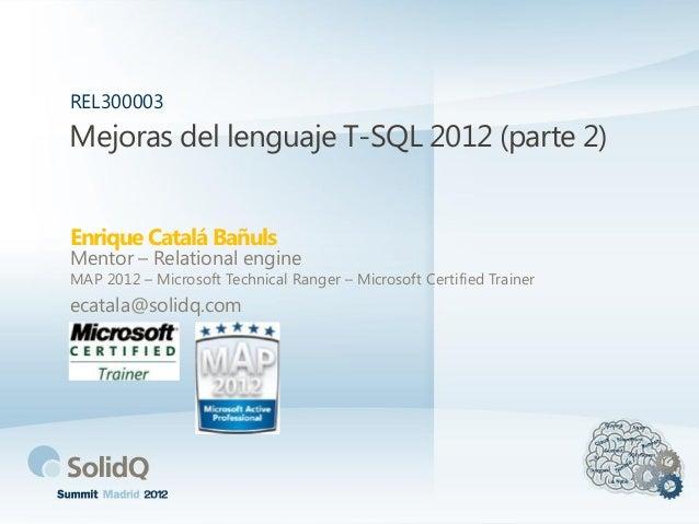 Mejoras del lenguaje T-SQL 2012 (parte 2) | SolidQ Summit 2012