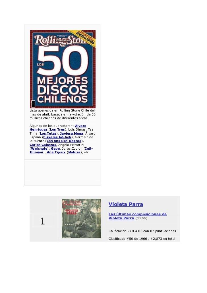 Lista aparecida en Rolling Stone Chile del mes de abril, basada en la votación de 50 músicos chilenos de diferentes áreas....