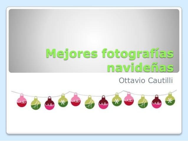 Mejores fotografías  navideñas  Ottavio Cautilli
