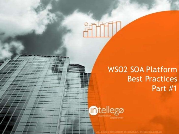 WSO2 SOA Platform    Best Practices           Part #1