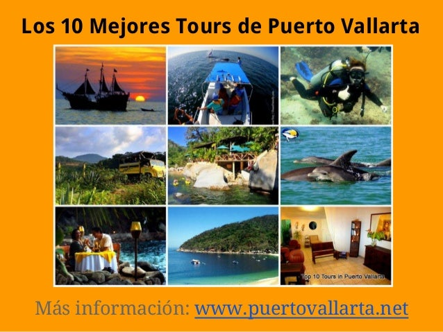 Más información: www.puertovallarta.netLos 10 Mejores Tours de Puerto Vallarta