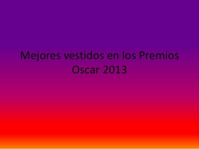 Mejores vestidos en los premios oscar 2013