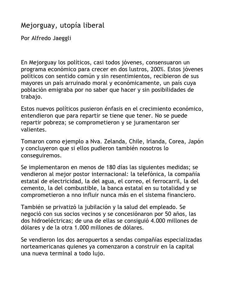 Mejorguay, utopía liberal Por Alfredo Jaeggli    En Mejorguay los políticos, casi todos jóvenes, consensuaron un programa ...