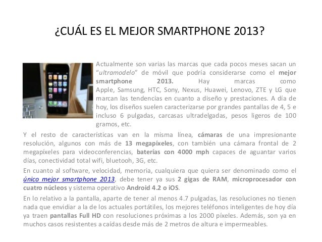 ¿CUÁL ES EL MEJOR SMARTPHONE 2013?                           Actualmente son varias las marcas que cada pocos meses sacan ...
