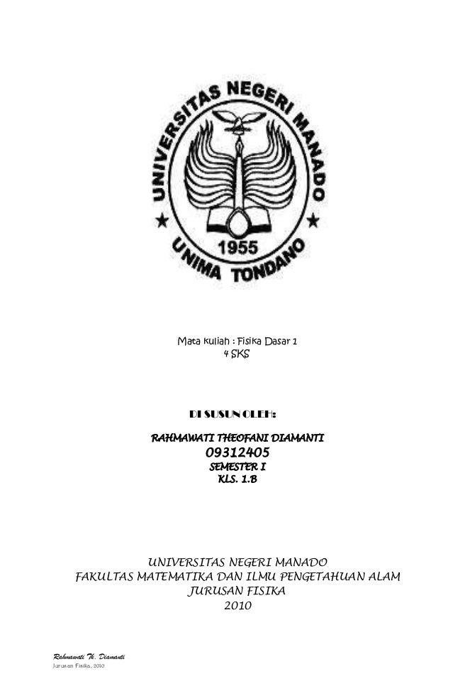 Rahmawati Th. Diamanti Jurusan Fisika, 2010 Mata kuliah : Fisika Dasar 1 4 SKS DI SUSUN OLEH: RAHMAWATI THEOFANI DIAMANTI ...