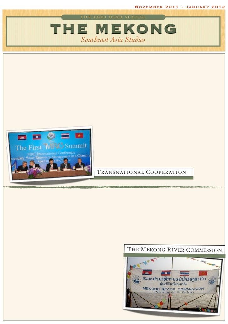 November 2011 - January 2012     FOR LODI HIGH SCHOOLTHE MEKONG  Southeast Asia Studies         T R A N S N AT I O N A L C...