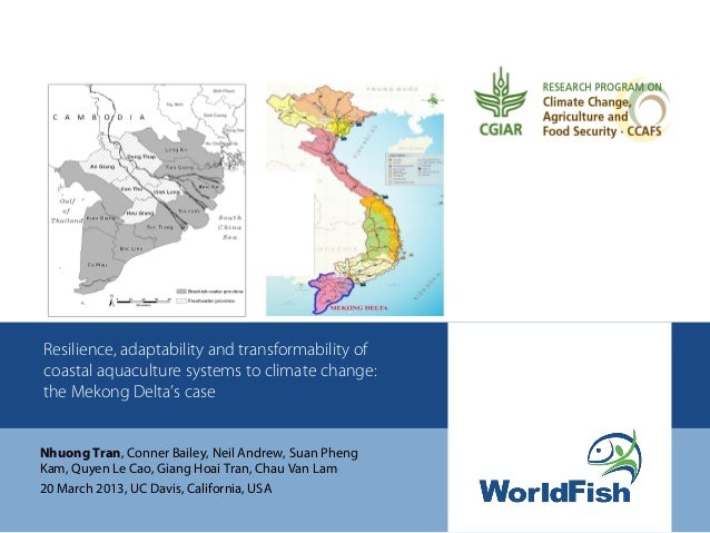Resilience, adaptability and transformability ofcoastal aquaculture systems to climate change:the Mekong Delta's caseNhuon...