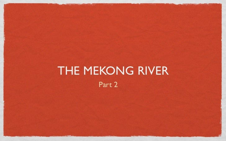 THE MEKONG RIVER     Part 2