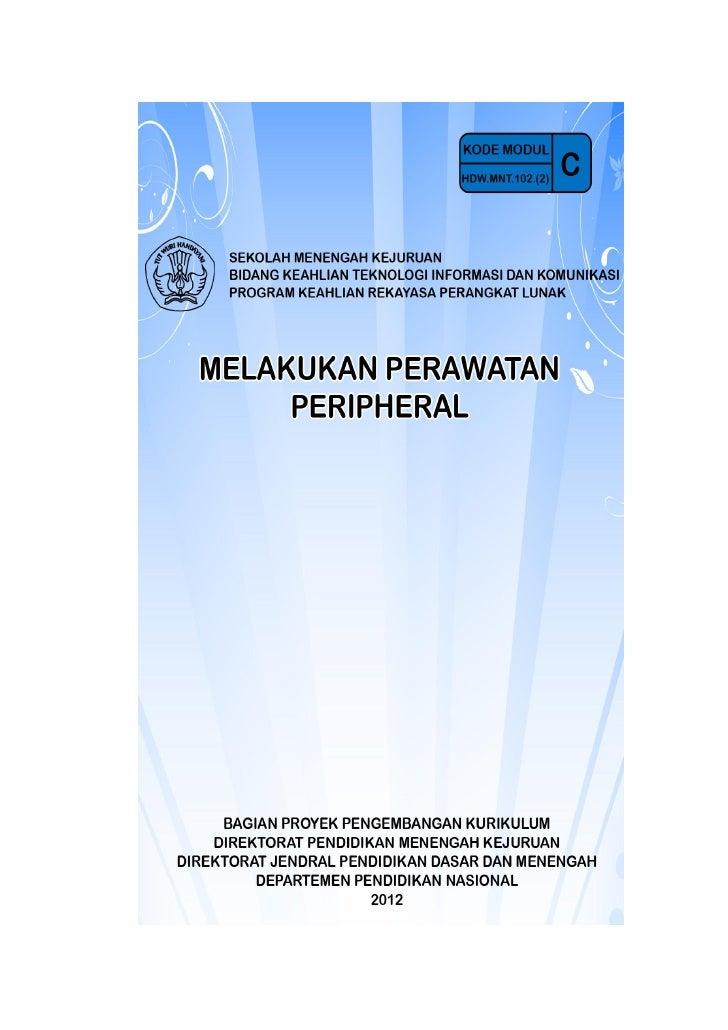 """KATA PENGANTARModul dengan judul """" Melakukan Perawatan Periferal """" merupakan bahan ajaryang digunakan sebagai panduan prak..."""